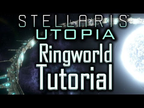 Stellaris Utopia: Ringworld Tutorial - Stellaris Tutorial
