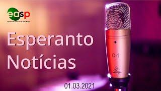 EASP Esperanto Noticias 01.03.2021 – Nun kun Esperanta Subtitolo!