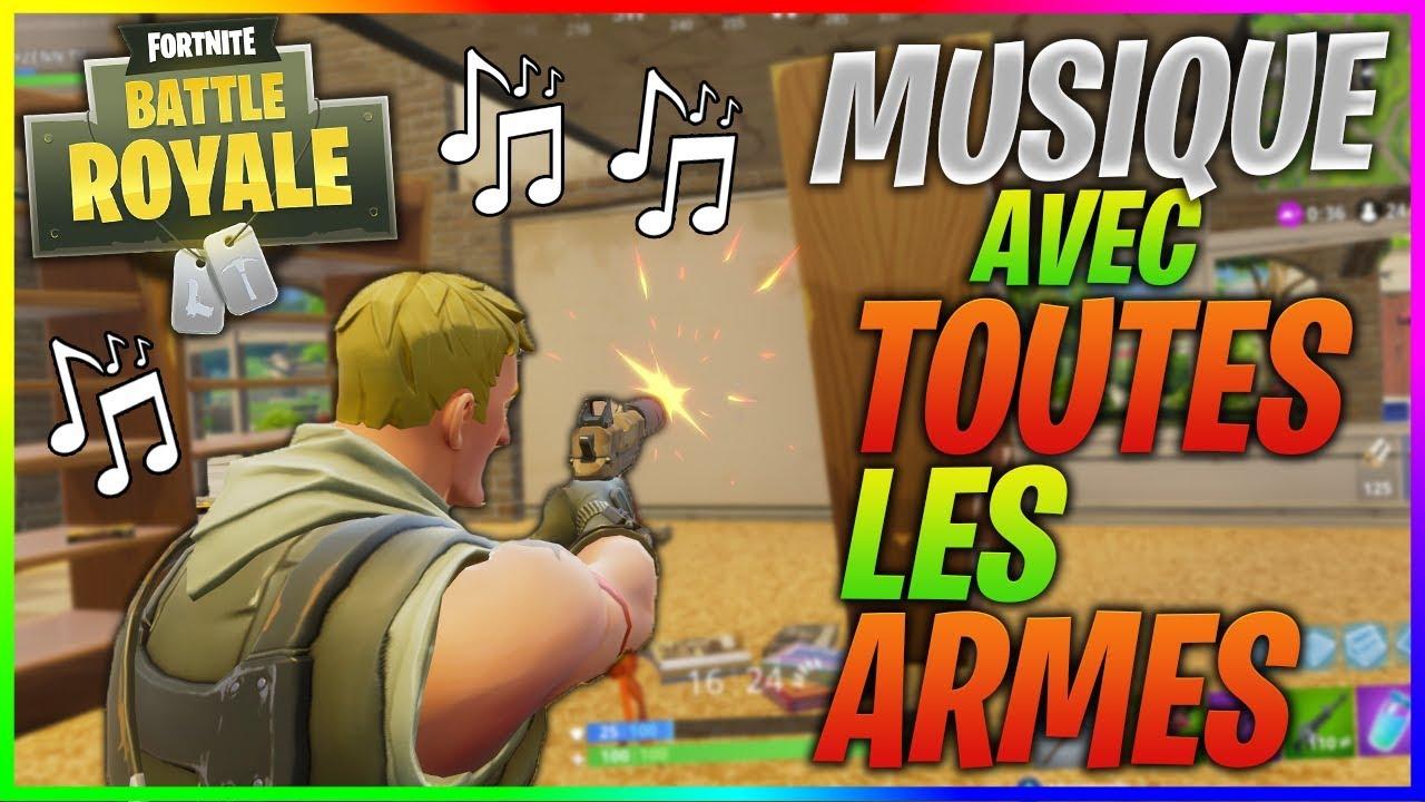 Musique Avec Toutes Les Armes De Fortnite Battle Royale