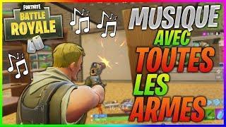 MUSIQUE AVEC TOUTES LES ARMES DE FORTNITE BATTLE ROYALE !! thumbnail