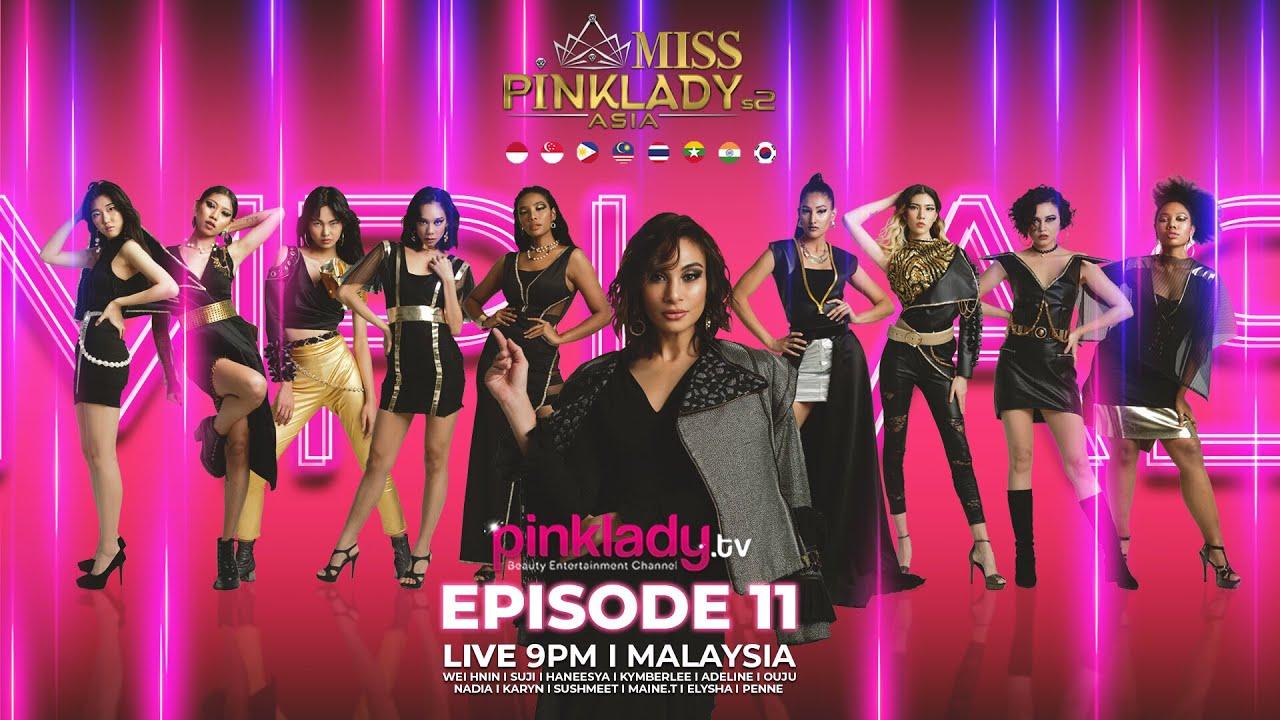 #MPLAS2 Miss Pinklady Asia Season 2 - Eps 11