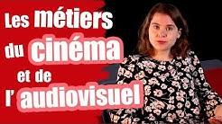 Les métiers du cinéma et de l'audiovisuel + témoignage - Les questions d'orientation
