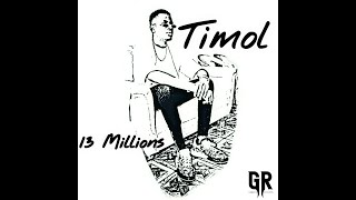 Timol - 13 Millions ( Official Audio )
