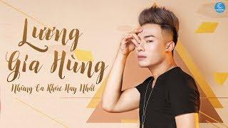 Yêu Để Rồi Chia Tay - Lương Gia Hùng 2017 | Những Ca Khúc Hay Nhất 2017 của Lương Gia Hùng