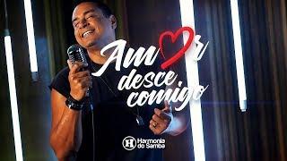 Baixar Harmonia do Samba - Amor Desce Comigo
