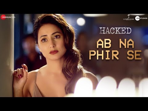 Ab Na Phir Se Song from Hacked Movie | Hina Khan, Rohan Shah