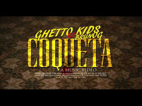 Ghetto Kids ft. BrunOG - Coqueta [Official Music Video]