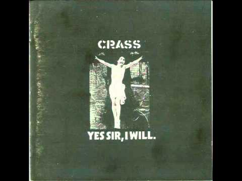 Crass - Yes Sir, I Will. [Pt. 1] (1983)