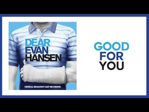 Good For You — Dear Evan Hansen Lyric  OBC