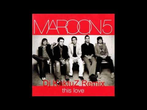 Maroon 5 - This Love (KaktuZ Remix)