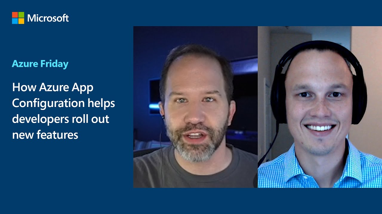 How Azure App Configuration helps developers roll out new features   Azure Friday