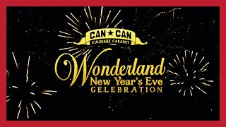 Can Can Culinary Cabaret Presents: Wonderland New Year's Eve Celebration 2019