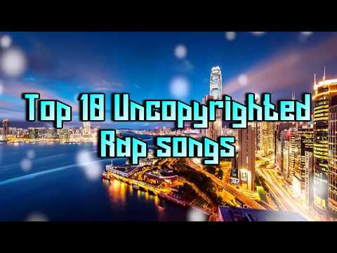 "TOP 10 BEST ""COPYRIGHT FREE"" Rap and Hip Hop Music 2018 ("" UNCOPYRIGHTED MUSIC "") FREE DOWNLOAD"