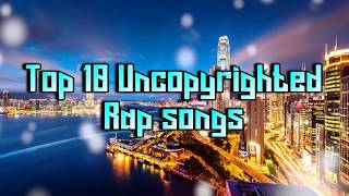 "TOP 10 BEST ""COPYRIGHT FREE"" Rap and Hip Hop Music 2016 ("" UNCOPYRIGHTED MUSIC "") FREE DOWNLOAD"