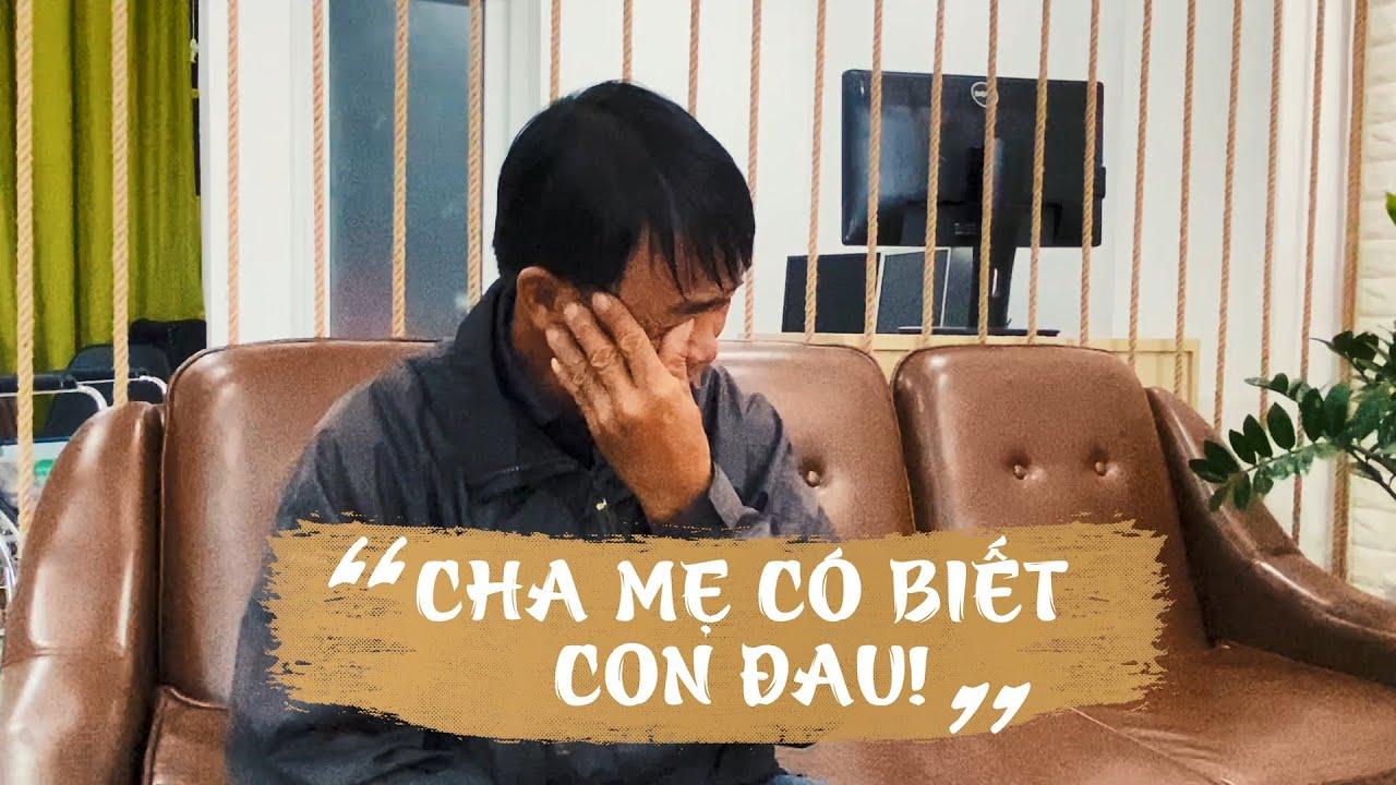 """""""CHA MẸ CÓ BIẾT CON ĐAU"""""""
