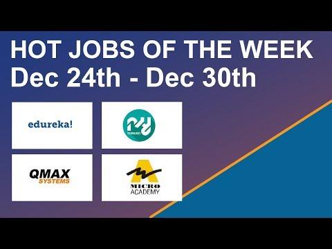 Hot Jobs Of The Week - (Dec 25th- Dec 31) -Qmax, Edureka,NY Technologies,Micro Academy