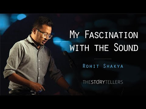 The Storytellers: My Fascination with the Sound - Mr. Rohit Shakya(Jindabad/Fuzz Factory)