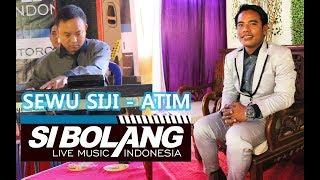 Download lagu SEWU SIJI ATIM SIBOLANG LIVE MUSIK MP3