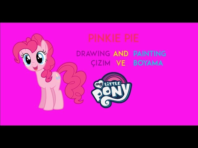 My Little Pony Pinkie Pie Drawing And Painting çizim Ve Boyama
