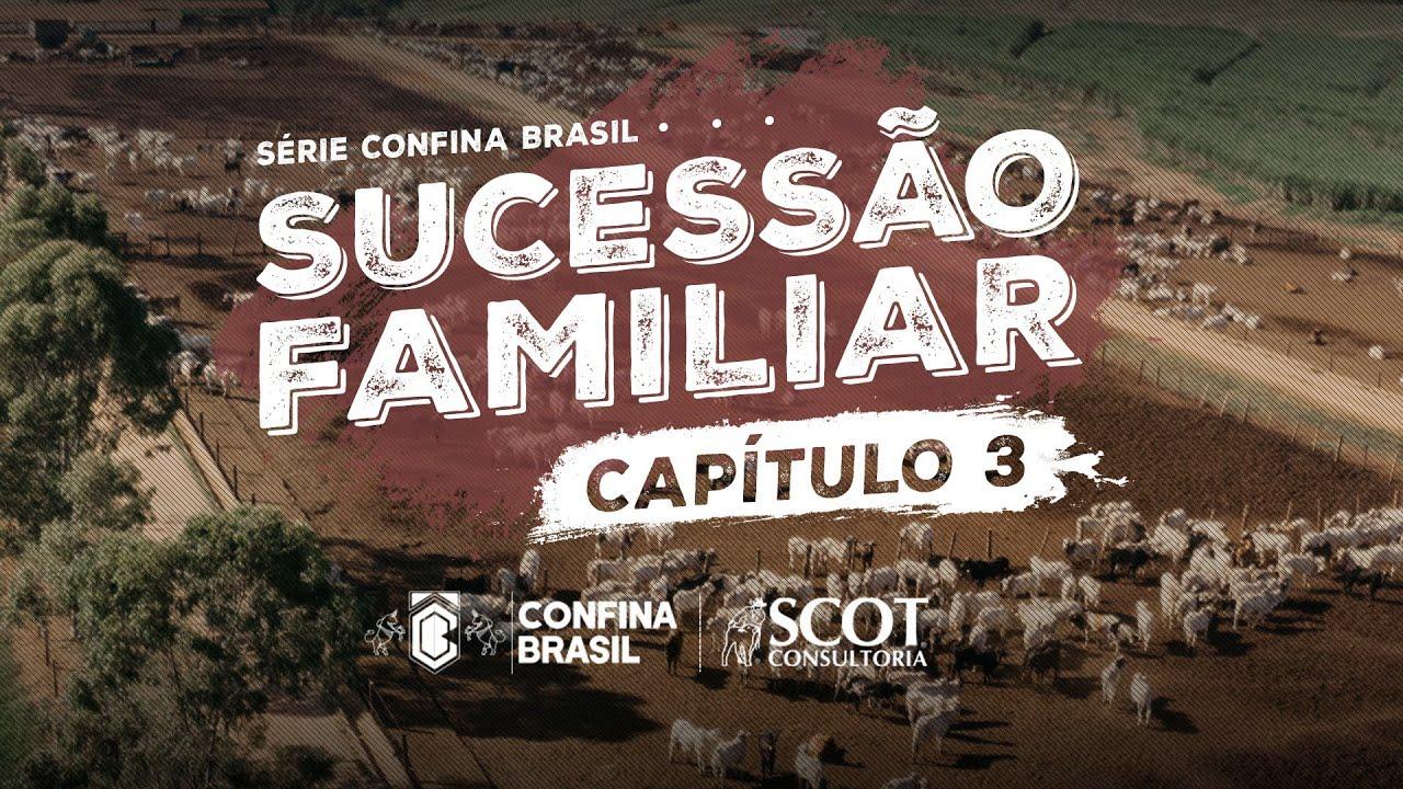 Série Confina Brasil - Sucessão Familiar - Capítulo III