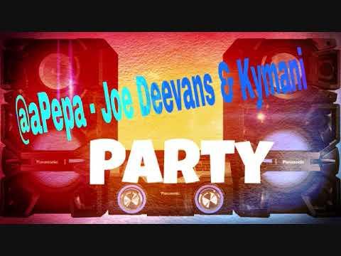 @aPePa - Joe Deevans & Kymani - Party