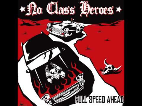 NO CLASS HEROES - FULL SPEED AHEAD (FULL ALBUM)
