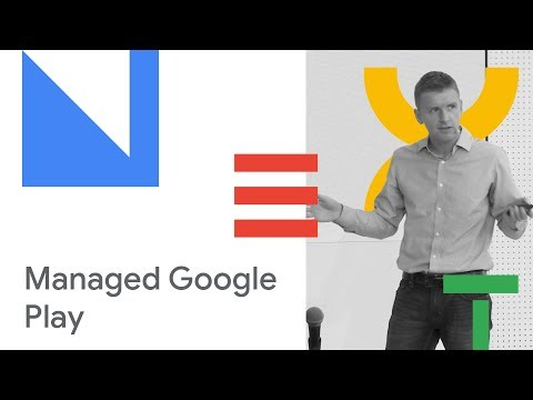 Drive your App Management Strategy with Managed Google Play (Cloud Next '18)