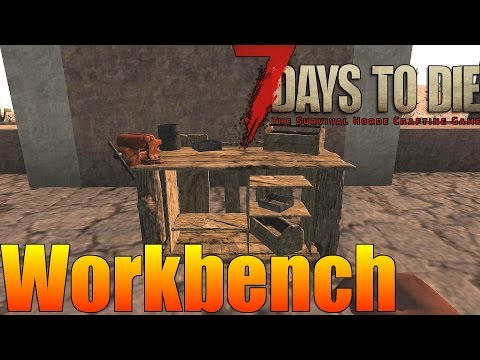 7 Days to Die - Workbench Tutorial (Alpha 15)