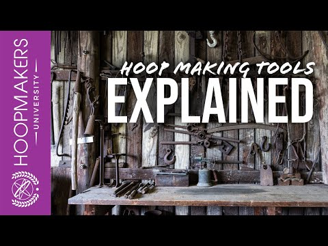 Hoop making tools explained