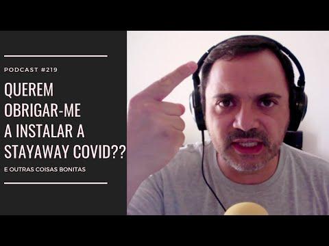 #219 - Querem obrigar-me a instalar a Stayaway COVID?!?