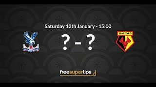 Crystal Palace v Watford Predictions, Betting Tips and Match Preview Premier League