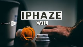 IPHAZE - EVIL