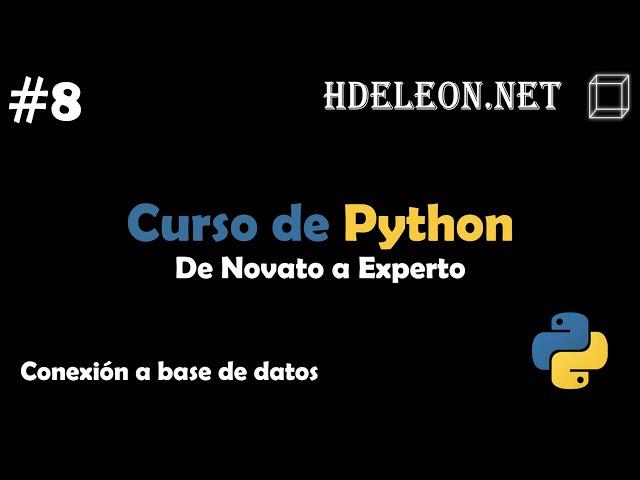 Curso de Python, De novato a experto | Conexión a base de datos #8