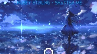 [NIGHTSTEP] SHATTER ME - LINDSEY STIRLING (FEAT. LZZY HALE)