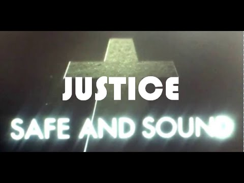 Justice - Safe And Sound (Lyric Video)