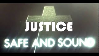 Justice Safe And Sound Lyric Video