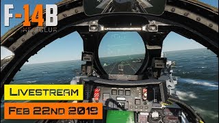 DCS World - F-14 Early Access Stream - Feb 22nd 2019