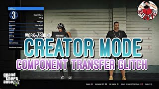 GTA5 | *WORK-AROUND* Creator Mode Component Transfer Glitch *ALL CONSOLES*