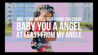 Big Sean Love Story Instrumental With hook