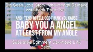 Big Sean Love Story Instrumental With hook