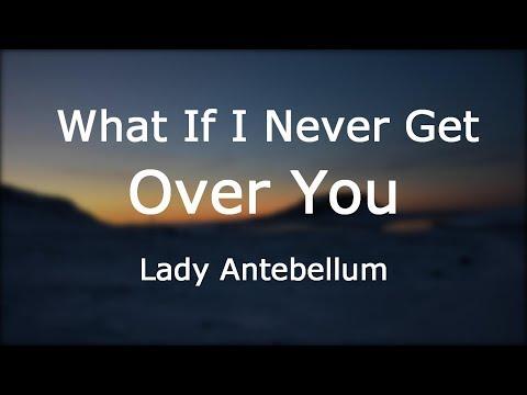 Lady Antebellum - What If I Never Get Over You [Lyrics]