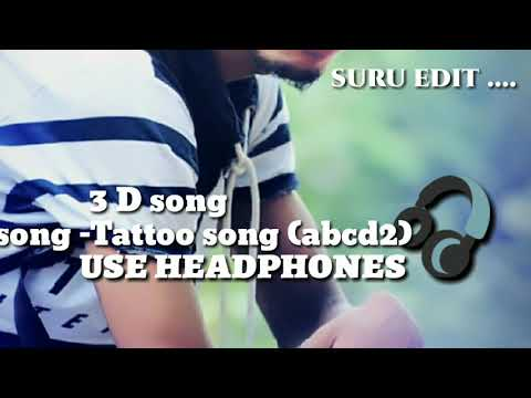 3 D song.. Tattoo (Abcd 2)