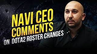 NAVI CEO comments on Dota2 roster changes