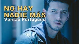 Baixar Sebastián Yatra - No Hay Nadie Más (Versão Em Português/Tradução/COVER) My Only One
