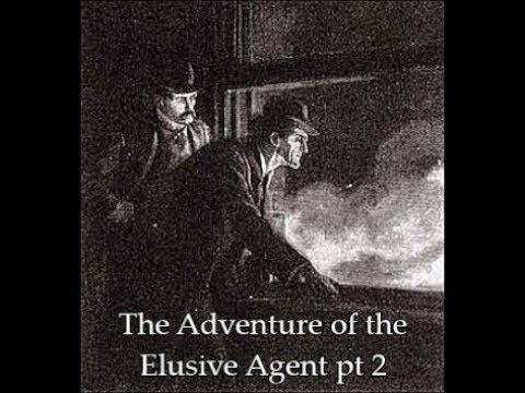 The New Adventures of Sherlock Holmes: The Adventure of the Elusive Agent pt 2