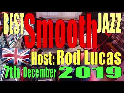 Best Smooth Jazz : 7th Dec 2019 : Host Rod Lucas