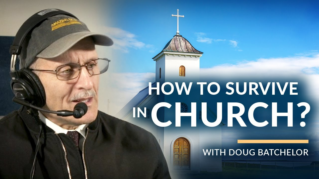 How to survive in Church? with Doug Batchelor (Amazing Facts)