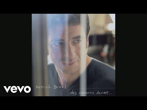 Patrick Bruel - Je m'attendais pas à toi (Audio)
