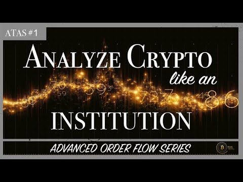 Advanced Order Flow #1: Analyze Crypto like an Institution