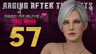 Raging After Thoughts | Dead or Alive 5 Last Round: Episode 57